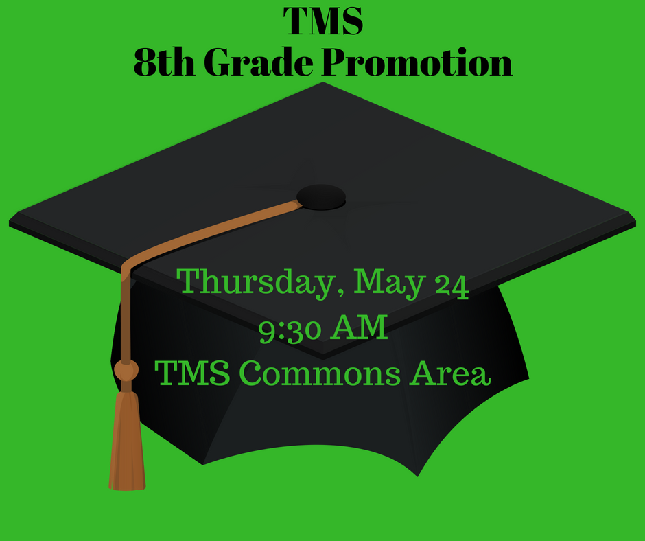 8th Grade Promotion is on Thursday, May 24 at 9:30 AM