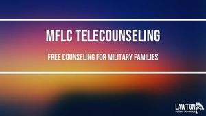 Military Family Life Counselors available for telecounseling
